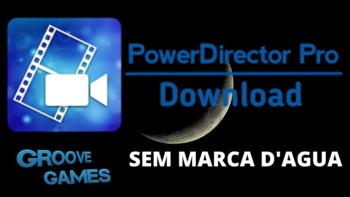 PowerDirector PRO ATUALIZADO 2020 SEM MARCA DAGUA