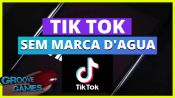APK TIK TOK SEM MARCA D'AGUA