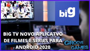 BIG TV – Aplicativo de Filmes e séries!!!